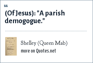 Shelley (Queen Mab): (Of Jesus):
