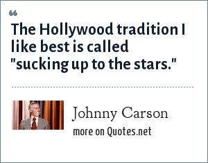 Johnny Carson: The Hollywood tradition I like best is called