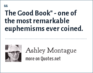 Ashley Montague: The Good Book