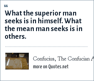 Confucius The Confucian Analects What The Superior Man Seeks Is In
