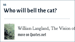 William Langland, The Vision of Piers Plowman: Who will bell the cat?
