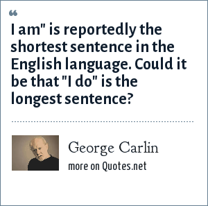 George Carlin: I am
