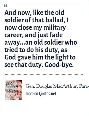 Gen. Douglas MacArthur, Farewell address, quoted on