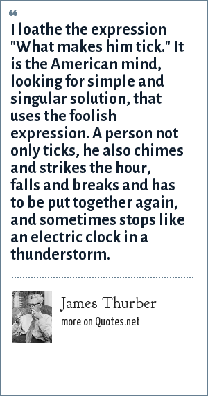 James Thurber: I loathe the expression