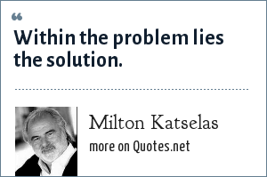 Milton Katselas: Within the problem lies the solution