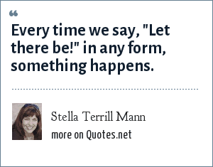 Stella Terrill Mann: Every time we say,