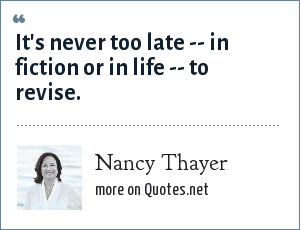 Nancy Thayer: It's never too late -- in fiction or in life -- to revise.