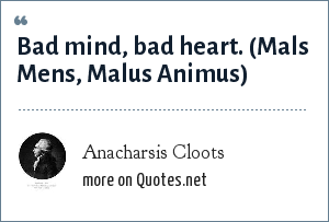 Anacharsis Cloots: Bad mind, bad heart. (Mals Mens, Malus Animus)