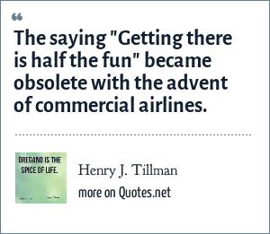 Henry J. Tillman: The saying