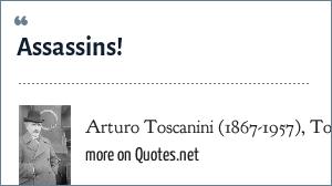 Arturo Toscanini (1867-1957), To his orchestra: Assassins!