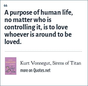 Kurt Vonnegut Sirens Of Titan A Purpose Of Human Life No Matter