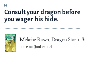 Melaine Rawn, Dragon Star 1: Stronghold: Consult your dragon before you wager his hide.