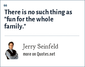 Jerry Seinfeld: There is no such thing as