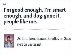 Al Franken Stuart Smalley In Saturday Night Live Catchphrase Im