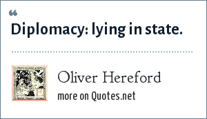 Oliver Hereford: Diplomacy: lying in state.