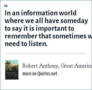 Robert Anthony, Great American Poets 2004: In an information world where we all have someday to say it is important to remember that sometimes we need to listen.
