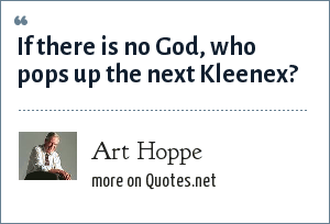 Art Hoppe: If there is no God, who pops up the next Kleenex?