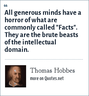Thomas Hobbes: All generous minds have a horror of what are commonly called