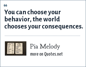 Pia Melody: You can choose your behavior, the world chooses your consequences.