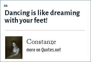 Constanze: Dancing is like dreaming with your feet!