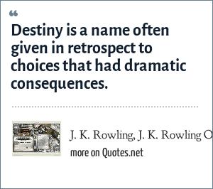 J K Rowling J K Rowling Official Website Destiny Is A Name