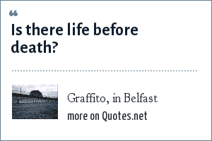 Graffito, in Belfast: Is there life before death?