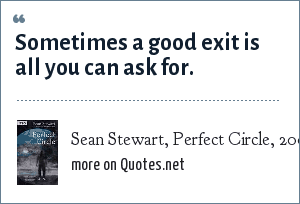 Sean Stewart, Perfect Circle, 2004: Sometimes a good exit is all you can ask for.