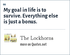 The Lockhorns: My goal in life is to survive. Everything else is just a bonus.