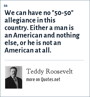 Teddy Roosevelt: We can have no
