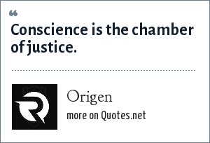 Origen: Conscience is the chamber of justice.