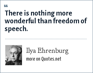 Ilya Ehrenburg: There is nothing more wonderful than freedom of speech.