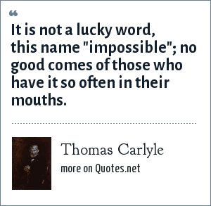 Thomas Carlyle: It is not a lucky word, this name