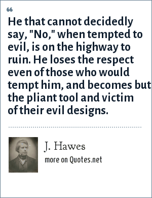 J. Hawes: He that cannot decidedly say,