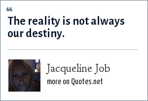 Jacqueline Job: The reality is not always our destiny.