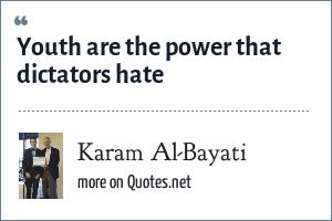 Karam Al-Bayati: Youth are the power that dictators hate
