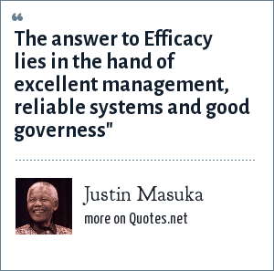 Justin Masuka: The answer to Efficacy lies in the hand of excellent management, reliable systems and good governess