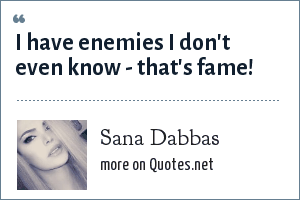 Sana Dabbas: I have enemies I don't even know - that's fame!
