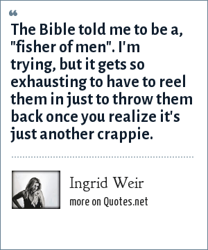 Ingrid Weir: The Bible told me to be a,
