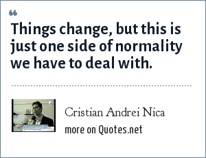 Cristian Andrei Nica: Things change, but this is just one side of normality we have to deal with.