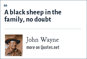 John Wayne: A black sheep in the family, no doubt