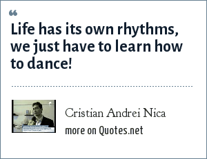 Cristian Andrei Nica: Life has its own rhythms, we just have to learn how to dance!
