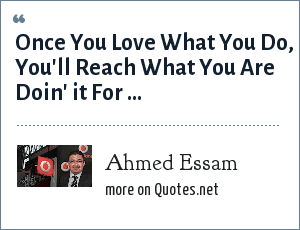 Ahmed Essam: Once You Love What You Do, You'll Reach What You Are Doin' it For ...