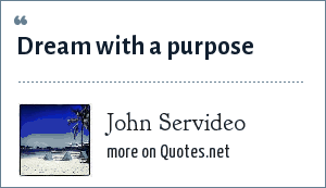 John Servideo: Dream with a purpose