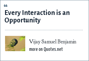 Vijay Samuel Benjamin: Every Interaction is an Opportunity