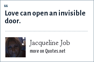 Jacqueline Job: Love can open an invisible door.