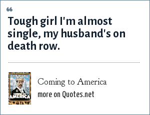 Coming to America: Tough girl I'm almost single, my husband's on death row.