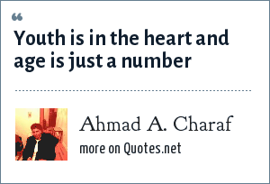 Ahmad A. Charaf: Youth is in the heart and age is just a number