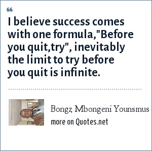 Bongz Mbongeni Younsmus: I believe success comes with one formula,