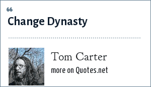 Tom Carter: Change Dynasty