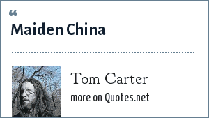 Tom Carter: Maiden China